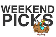 Weekend Picks, Thanksgiving Edition, 11/24-11/27